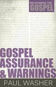 Gospel Assurance & Warnings: Edifying & Troubling