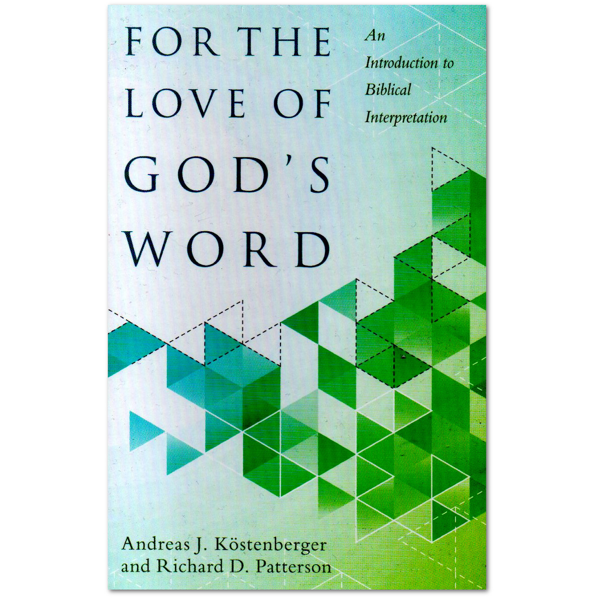 For Love of God's Word: Useful, Not Essential, to Biblical Understanding