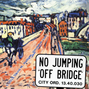 No jumping off bridge sign in front of impressionistic bridge